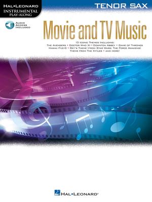 Hal Leonard Instrumental Play-Along / Movie and TV Music – Tenor Saxophone Instrumental Play-Along /  / Hal Leonard
