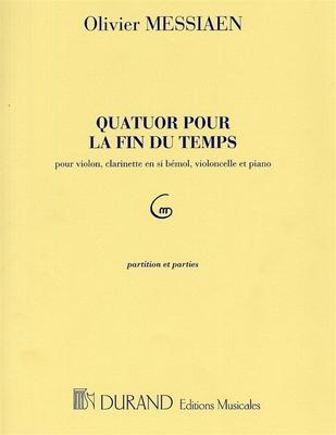 Quatuor Pour La Fin Du Temps Pour Violon Clarinette en Si Bemol Violoncelle et Piano Olivier Messiaen / Olivier Messiaen / Durand