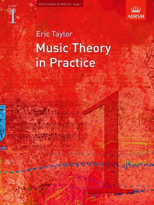 Music Theory in Practice (ABRSM) / Music Theory in Practice Grade 1 / Eric Taylor / ABRSM