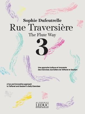 Rue Traversière 3The Flute Way 3 / Sophie Dufeutrelle / Leduc
