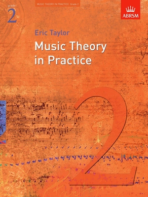 Music Theory in Practice (ABRSM) / Music Theory in Practice Grade 2 / Eric Taylor / ABRSM