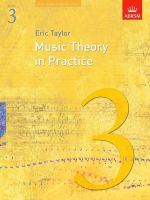 Music Theory in Practice (ABRSM) / Music Theory in Practice Grade 3 / Eric Taylor / ABRSM