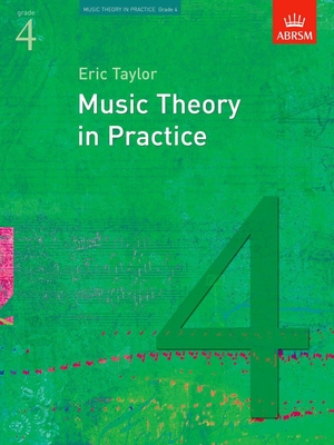 Music Theory in Practice (ABRSM) / Music Theory in Practice Grade 4 / Eric Taylor / ABRSM