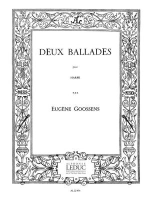 Two Ballades (Harp Solo)  Eugene Goossens / Eugene Goossens / Leduc