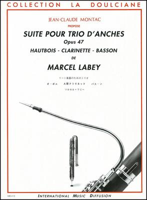 Suite pour trio d'anches Op 47  Marcel Labey / Marcel Labey / International Music Diffusion