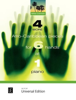 4 More Afro-Caribbean Pieces For 6 Hands At 1 Piano Mike Cornick / Mike Cornick / Universal Edition
