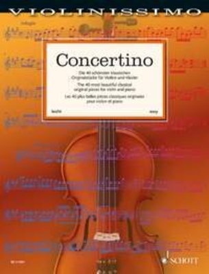 ConcertinoThe 40 most beautiful classical original pieces for violin and piano / Wolfgang Birtel / Schott