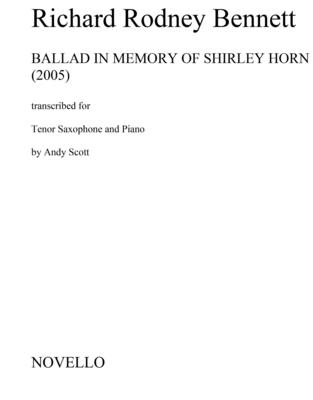 Ballad In Memory of Shirley Horn (Tenor Saxophone) / Richard Rodney Bennett / Novello