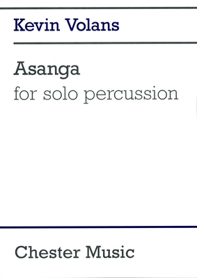 Asanga For Solo Percussion  Kevin Volans / Kevin Volans / Chester Music