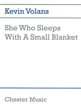She Who Sleeps With A Small Blanket  Kevin Volans / Kevin Volans / Chester Music