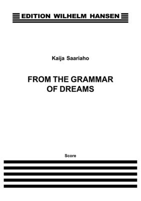 From The Grammar Of Dreams Kaija Saariaho Soprano, Mezzo-Soprano / Kaija Saariaho / Hansen House