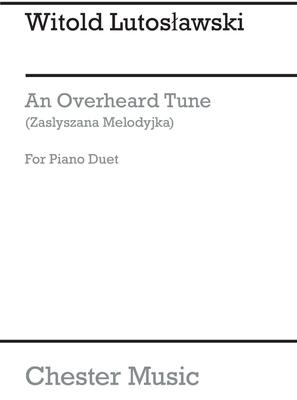 An Overheard Tune (Zaslyszana Melodyjka) / Witold Lutoslawski / Chester Music