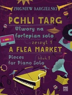 A Flea Market Book 1 Zbigniew Bargielski / Zbigniew Bargielski / PWM