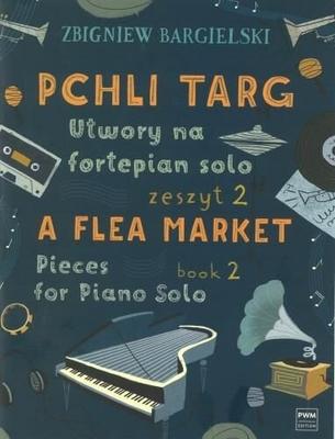 A Flea Market Book 2 Zbigniew Bargielski / Zbigniew Bargielski / PWM