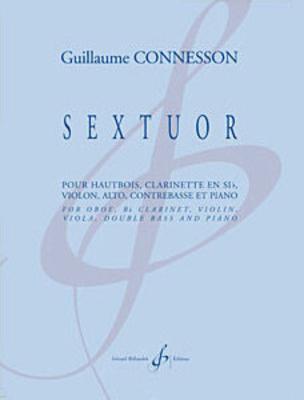 Sextuor  Guillaume Connesson  Oboe, Clarinet, Violin, Viola, Bass and Piano / Guillaume Connesson / Billaudot