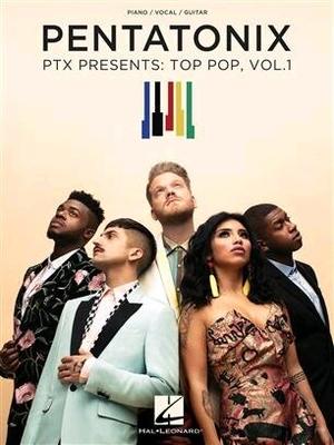 Pentatonix – PTX Presents: Top Pop, Vol. 1 / Pentatonix / Hal Leonard