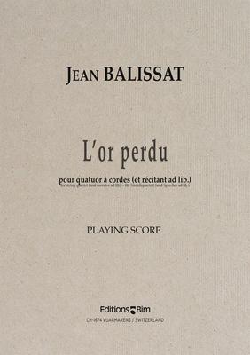 L'Or Perdu  Jean Balissat  String Quartet and Narrator (Ad Lib.) / Jean Balissat / BIM
