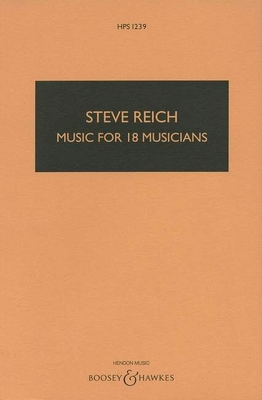 Hawkes Pocket Scores / Music for 18 MusiciansHawkes Pocket Scores HPS 1239 / Steve Reich / Boosey and Hawkes