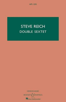 Hawkes Pocket Scores / Double Sextet Hawkes Pocket Scores Steve Reich  Ensemble or Ensemble and Pre-recorded tape / Steve Reich / Boosey and Hawkes