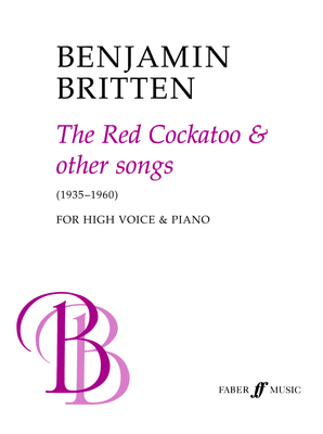 The Red Cockatoo And Other Songs / Benjamin Britten / Faber Music