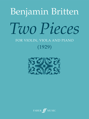 Deux pièces pour violon violon alto et pianoTwo pieces for violin  Benjamin Britten  Violine und Klavier / Benjamin Britten / Faber Music