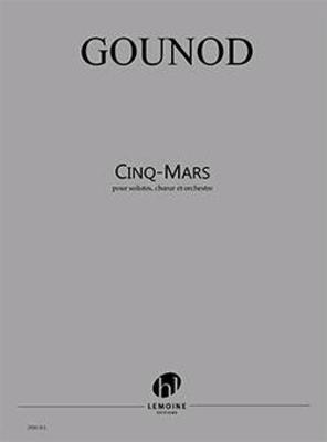Cinq Mars / Charles Gounod / Henry Lemoine