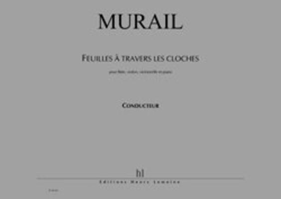 Feuilles à travers les cloches / Tristan Murail / Henry Lemoine