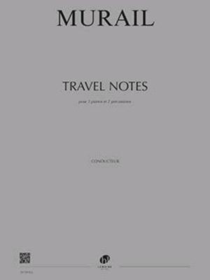 Travel Notes / Tristan Murail / Henry Lemoine