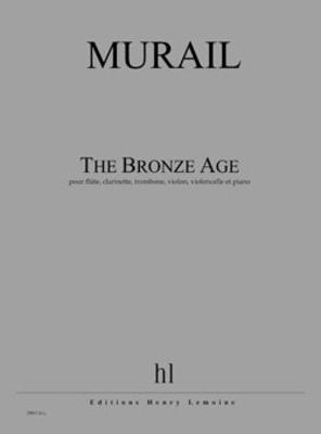 The Bronze Age / Tristan Murail / Henry Lemoine