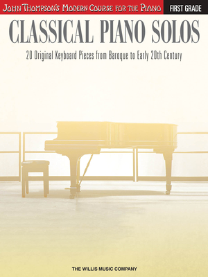 John Thompson's Modern Course for the Piano / Classical Piano Solos – First GradeJohn Thompson's Modern Course / Philip Low / Willis Music