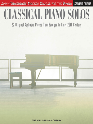 John Thompson's Modern Course for the Piano / Classical Piano Solos – Second Grade John Thompson's Modern Course / Philip Low / Willis Music
