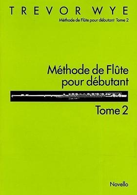 Méthode De Flûte De Trevor Wye / Methode De Flute Pour Debutant Tome 2  Trevor Wye / Trevor Wye / Novello