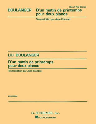 Piano / D'Un Matin Du Printemps (set)  Lili Boulanger  Piano, 4 Hands / Lili Boulanger / Jean Françaix / G. Schirmer