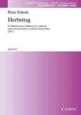 Herbsttag for girl's choir (SSMezAA) a cappella Péter Eötvös / Péter Eötvös / Schott