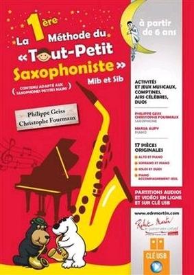 La 1ere Methode Du Tout Petit Saxophoniste / Philippe Geiss / Robert Martin