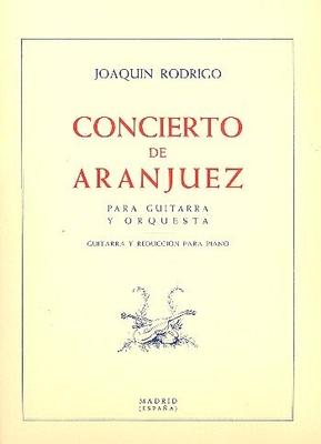 Concierto De Aranjuez (Red. Piano)  Joaqun Rodrigo  Guitar and Orchestra Klavierauszug  EJR 190114 / Joaqun Rodrigo / Schott