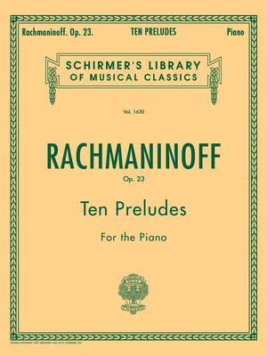 Schirmer's Library Of Musical Classics / Ten Preludes For Piano Op.23 G. Schirmers Library of Musical Classics Sergei Rachmaninov  Klavier Buch Klassik GS26061 / Sergei Rachmaninov / G. Schirmer