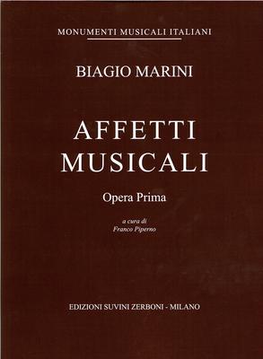 Monumenti Musicali Italiani  / Affetti Musicali Opera prima per strumenti Biagio Marini  opera Partitur  ESZ 01008700BIS / Biagio Marini / Suvini Zerboni