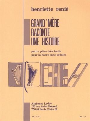 Henriette Renie: Grand-Mere Raconte Une Histoire  Henriette Renié  Harp Buch  AL19922 / Henriette Renié / Leduc