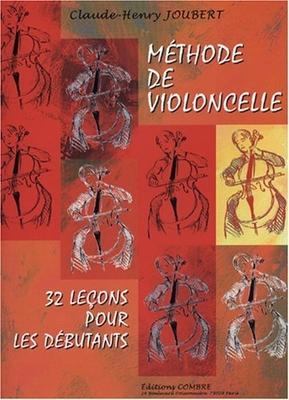 Méthode de violoncelle Vol.1 – 32 leçons débutants Claude-Henry Joubert / Claude-Henry Joubert / Combre