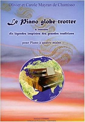 Le Piano globe-trotter MAYRAN de CHAMISSO Olivier / MAYRAN de CHAMISSO Carole / Olivier Mayran de Chamisso / Combre
