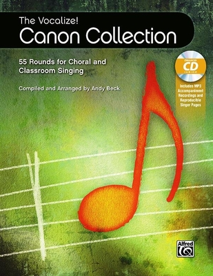 Vocalize Canon Collection 55 Rounds for Choral and Classroom Singing Andy Beck  Choir and Classroom Buch + CD Lehrhilfsmittel 00-46274 / Andy Beck / Alfred Publishing