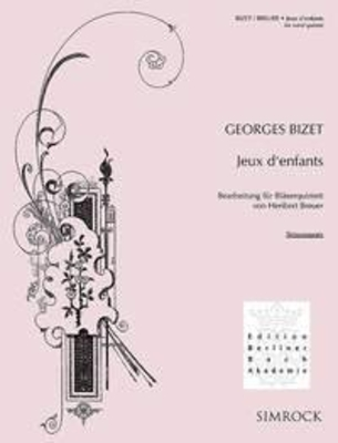 Jeux D'Enfants Bearbeitung Für Bläserquintett Georges Bizet Heribert Breuer Bläserquintett Stimmen-Set  EE 5442 / Georges Bizet / Simrock