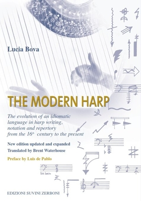The Modern Harp The evolution of an idiomatic language in harp writing, notation and repertory. Lucia Bova   Buch Bücher über Musik ESZ 00106500 / Lucia Bova / Suvini Zerboni
