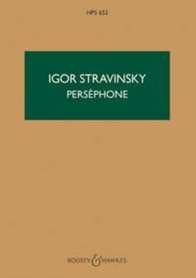 Hawkes Pocket Scores / Perséphone Melodrama in drei Akten Igor Stravinsky  Narrator, Tenor Mixed Choir, Children's Choir and Orchestra Studienpartitur  BH 6500510 / Igor Stravinsky / Boosey and Hawkes