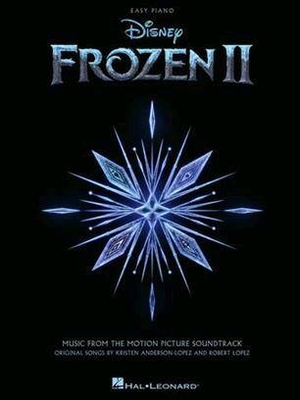 Frozen II – Easy PianoMusic from the Motion Picture Soundtrack / Robert Lopez / Hal Leonard