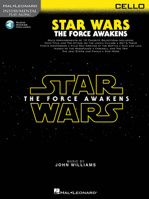 Hal Leonard Instrumental Play-Along / Star Wars: The Force Awakens – Cello Instrumental Play-Along John Williams  Cello Buch + Online-Audio TV, Film, Musical und Show HL00157790 / John Williams / Hal Leonard
