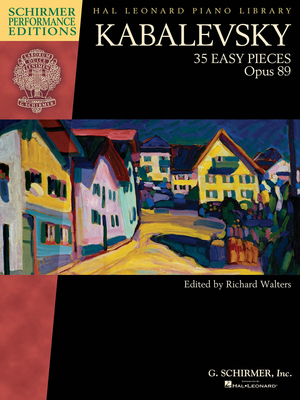 Schirmer Performance Editions / Kabalevsky – 35 Easy Pieces, Op. 89 for Piano  Dmitri Kabalevsky Richard Walters Klavier Buch  HL00297101 / Dmitri Kabalevsky / G. Schirmer