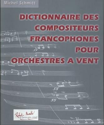 Dictionnaire des Compositeurs Francophones  Michel Schmitt   Buch  SCHM03809 / Michel Schmitt / Robert Martin