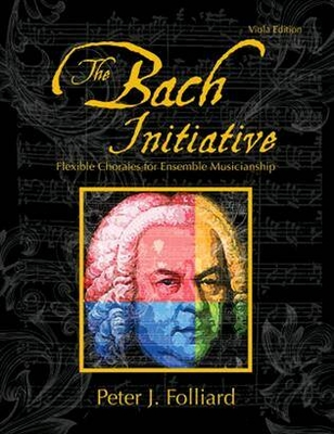 The Bach InitiativeFlexible Chorales For MusicianshipViola Edition / Peter J. Folliard / GIA Publications